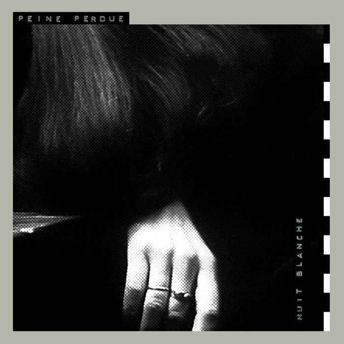Peine Perdue - Nuit Blanche