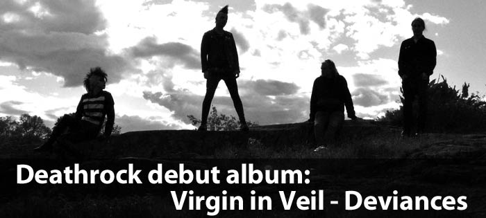 Deathrock debut album: Virgin in Veil - Deviances