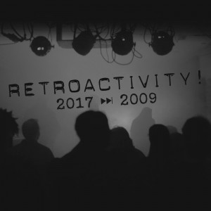 Retroactivity 2017 - 2009 by Various Artists