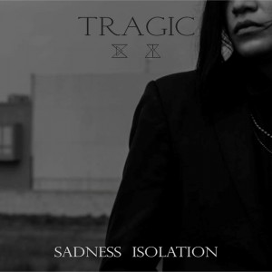 Sadness Isolation - Tragic