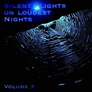 Silent Flights on Loudest Nights Vol. 3 - VA