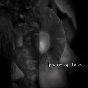 Poetry Of Thorns - Poetry Of Thorns