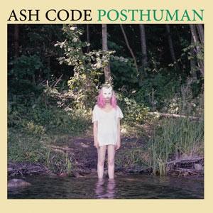 Ash Code - Posthuman (Bonus Tracks)