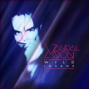 Vandal Moon - Wild Insane