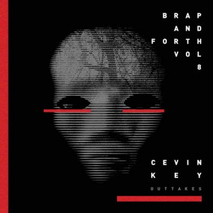cEvin Key - Brap and Forth Vol. 8