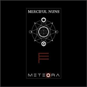Merciful Nuns - Meteora VII