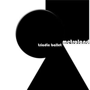 Metroland-Triadic Ballet