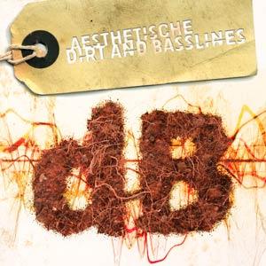 Aesthetische-Dirt and Basslines
