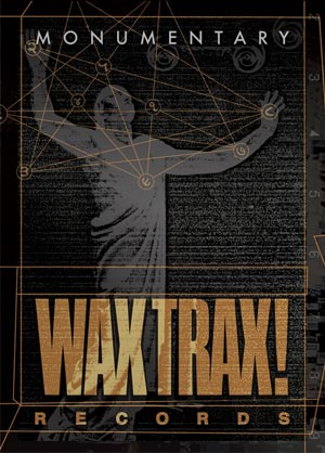 WaxTrax! Records Monumentary