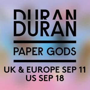 Duran Duran Paper Gods Coming Soon