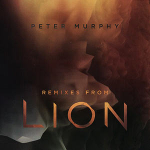Peter-Murphy-Remixes-From-Lion