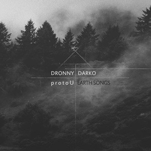 Dronny Darko and protoU - Earth Songs