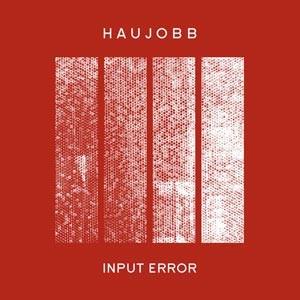 Haujobb - Input Error