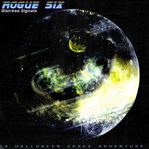 Rogue Six - Distress Signals, A Halloween Space Adventure
