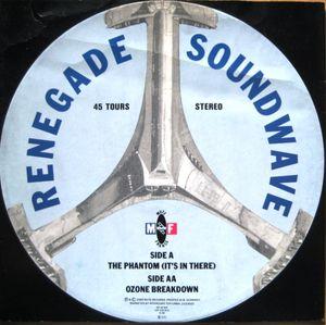 Renegade Soundwave - The Phanton (It's In There) / Ozone Breakdown
