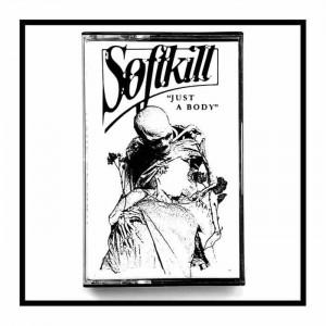 Soft Kill - Just A Body EP