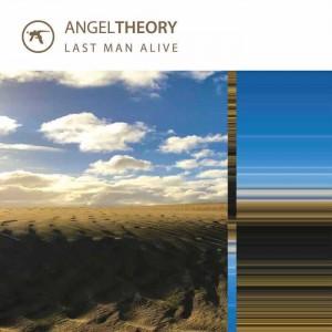 AngelTheory - Last Man Alive