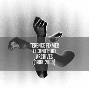 Terence Fixmer - Techno Body Archives 1998-2008