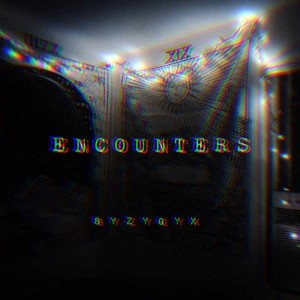 S Y Z Y G Y X - Encounters EP