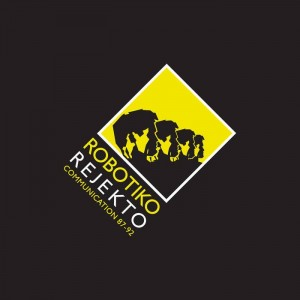 Robotiko Rejekto - Communication 87-92