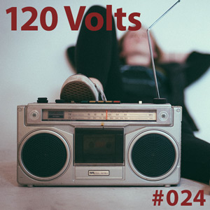 120 Volts #024 New & Classic EBM Industrial Darkwave Post-Punk
