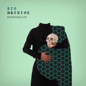 Mavroskeleto - Biomachine