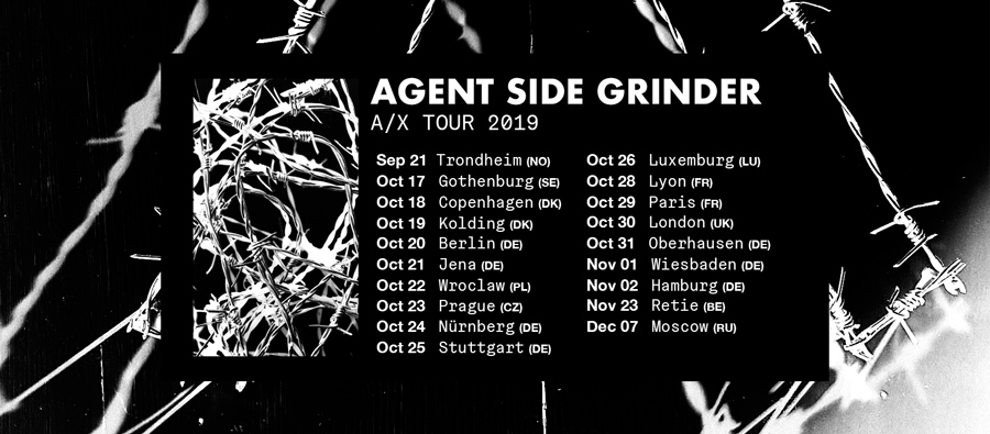 Agent Side Grinder A/X Tour 2019