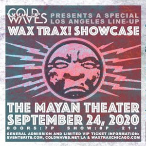Cold Waves presents: Wax Trax! LA Showcase