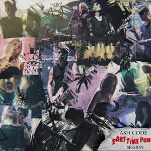 Ash Code Part Time Punk Sessions