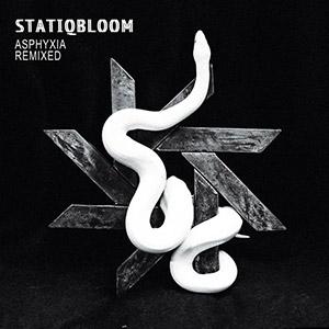 Statiqbloom - Asphyxia Remixed