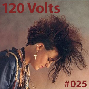 New & Classic Tracks: 120 Volts #025