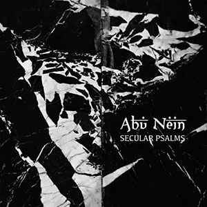 Abu Nein - Secular Psalms