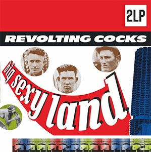 Revolting Cocks - Big Sexy Land Reissue
