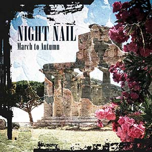 Night Nail - March to Autumn