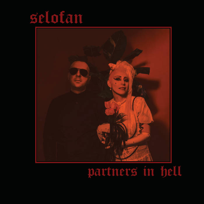 Selofan - Partners In Hell