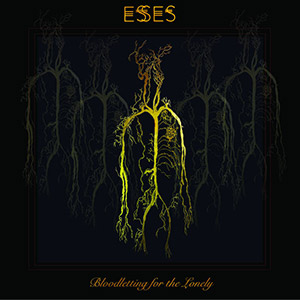 ESSES - Bloodletting for the Lonely