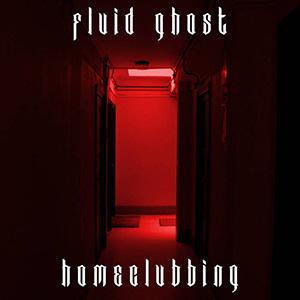 Fluid Ghost - Homeclubbing