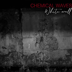 Chemical Waves - White Wall (EP)
